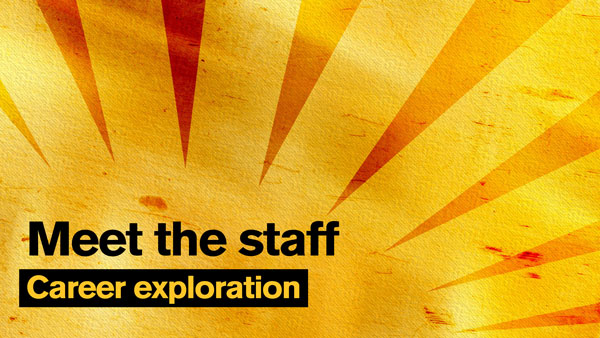 "Gold sunburst graphic with the text ""Meet the staff: Career exploration"""