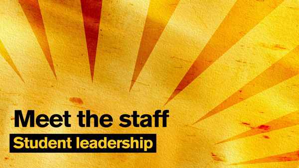 "Gold sunburst graphic with the text ""Meet the staff: Student leadership"""