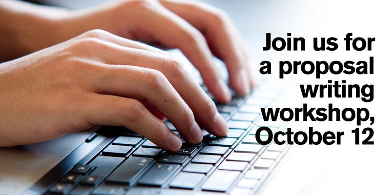 Hands typing on a keyboard. Caption: Join us for a proposal writing workshop, October 12
